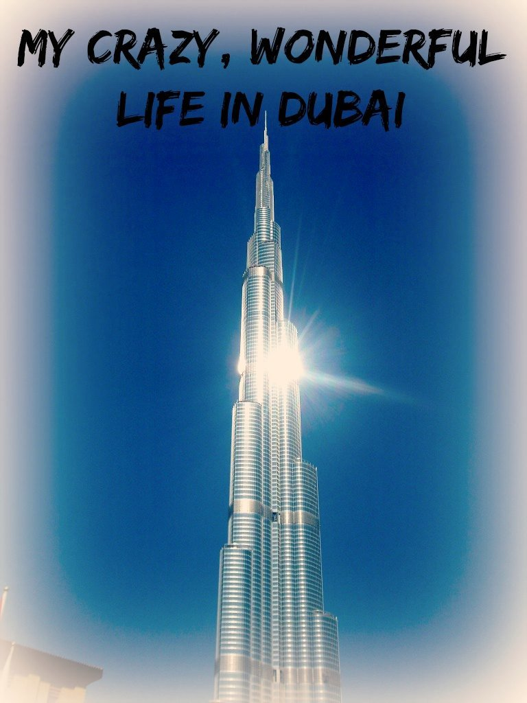 My Crazy wonderful life in dubai
