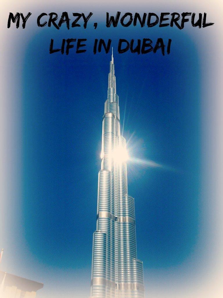 My Crazy wonderful life in dubai