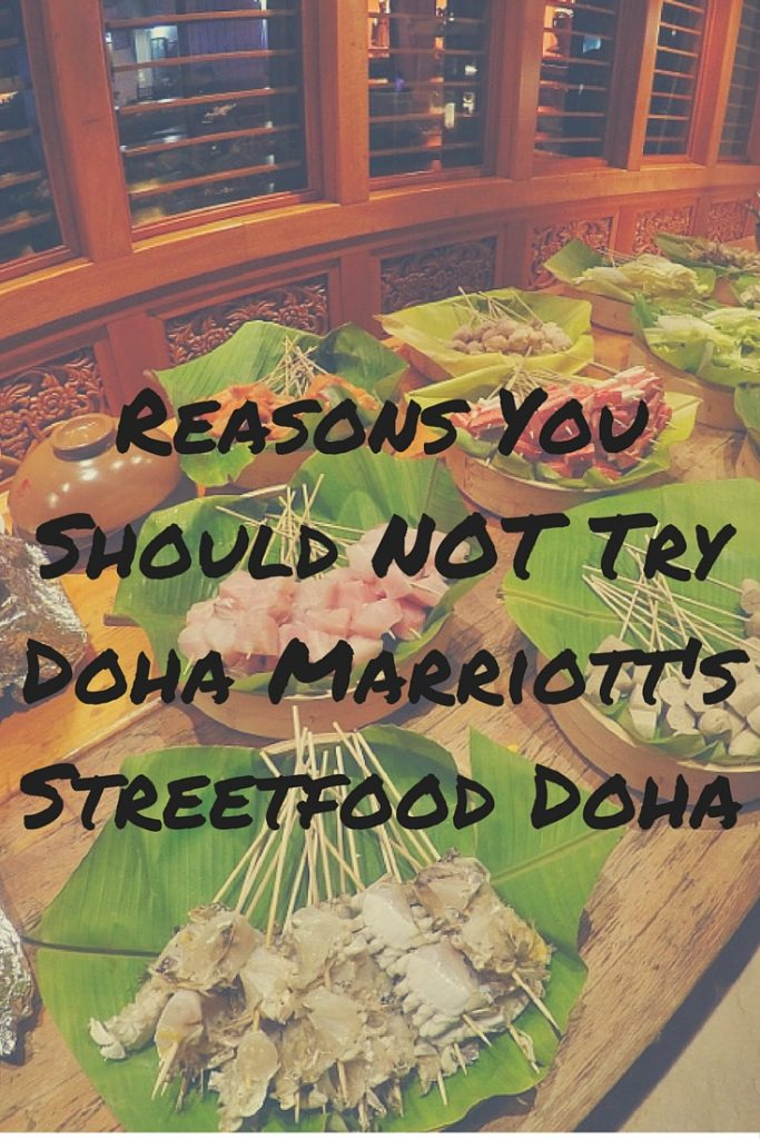 Reasons You Should NOT Try Doha Marriott's Streetfood Doha